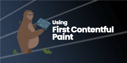 Using First Contentful Paint - FCP