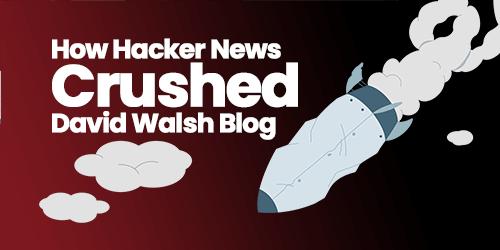 How Hacker News Crushed DavidWalshBlog