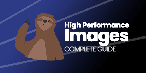 High Performance Images: 2021 Guide